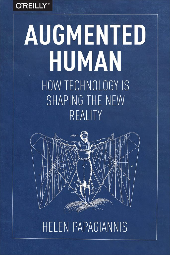 Augmented Human How Technology Is Shaping the New Reality