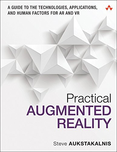 Practical Augmented Reality A Guide to the Technologies, Applications, and Human Factors for AR and VR (Usability)